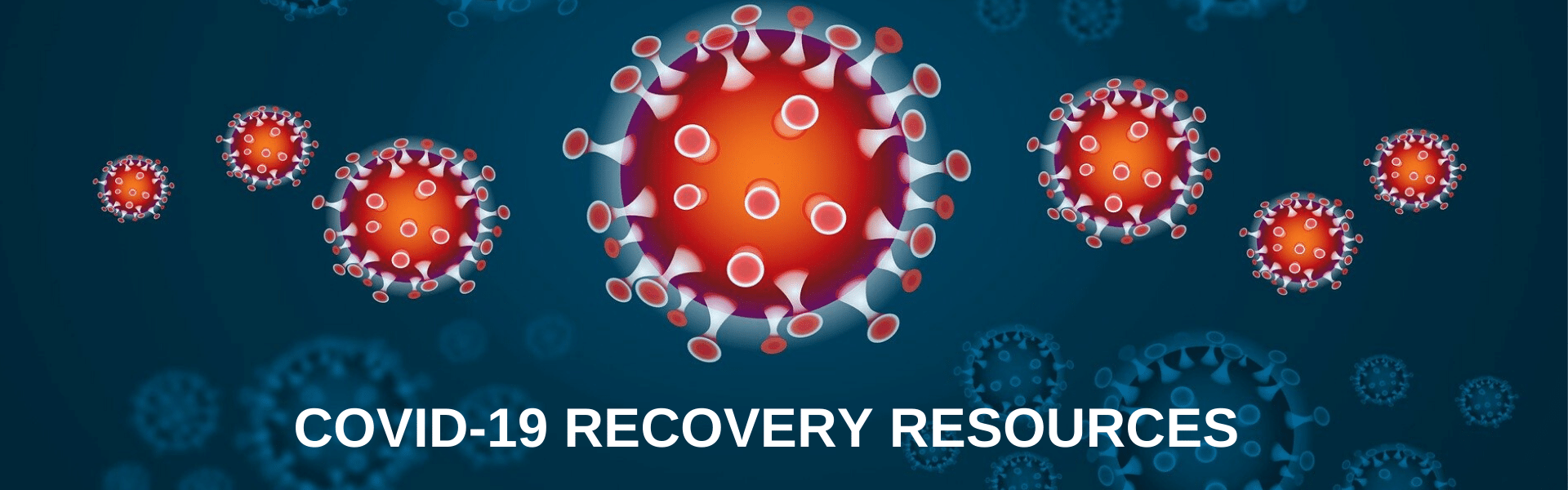 COVID-19 RECOVERY RESOURCES